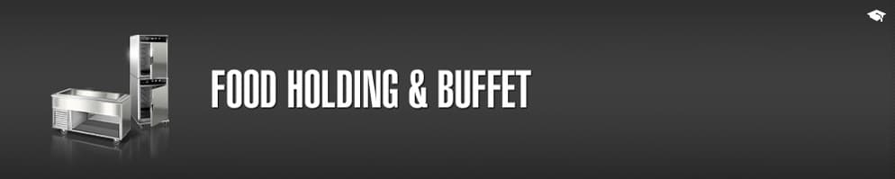 Food Holding & Buffet