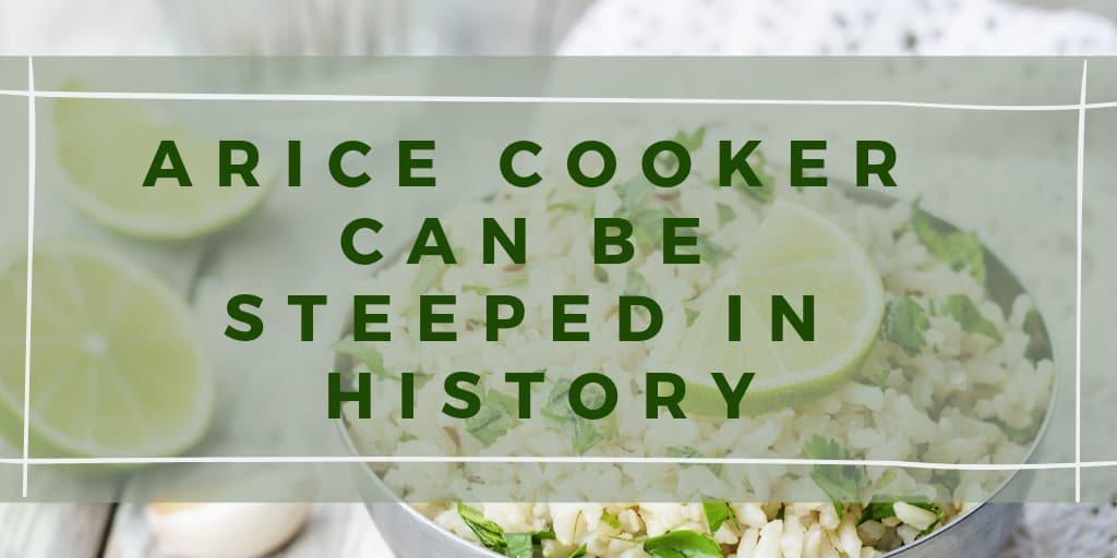 A Rice Cooker Can Be Steeped In History