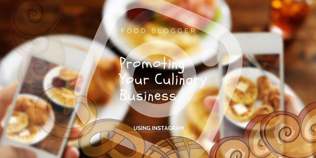 Instagram For Selling Your Culinary Creations