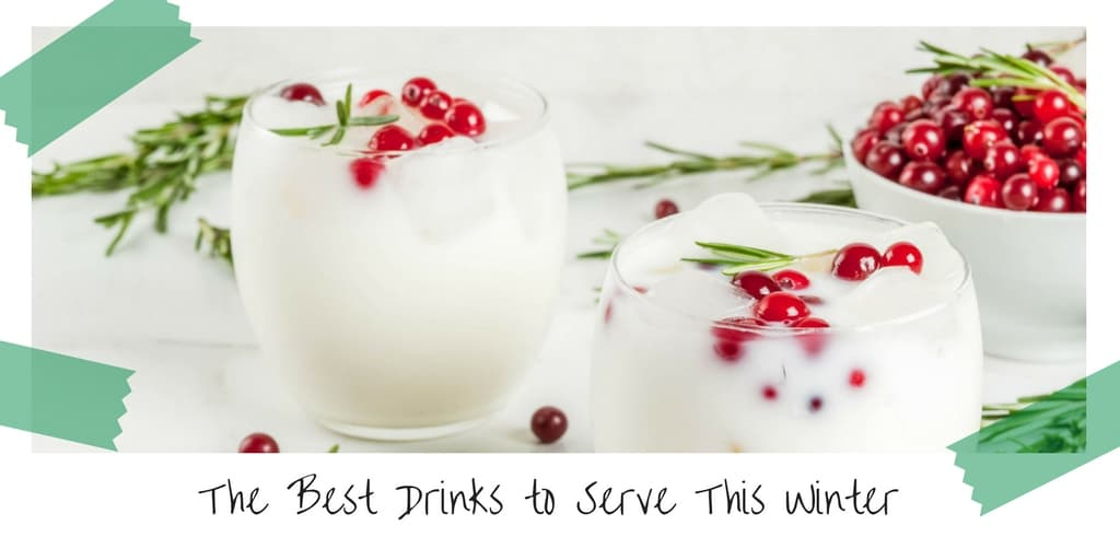 The Best Drinks To Serve This Winter