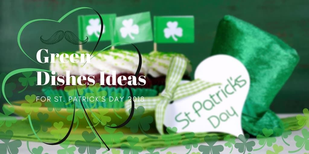 Green Dishes Ideas for St. Patrick's Day 2018