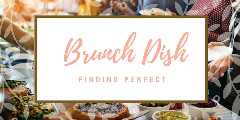 Finding the Perfect Brunch Dish