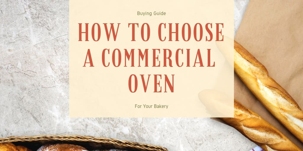 Buying Guide: How to Choose a Commercial Oven for Your Bakery