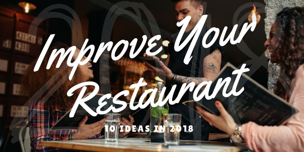 10 Ways You Can Improve Your Restaurant in 2018