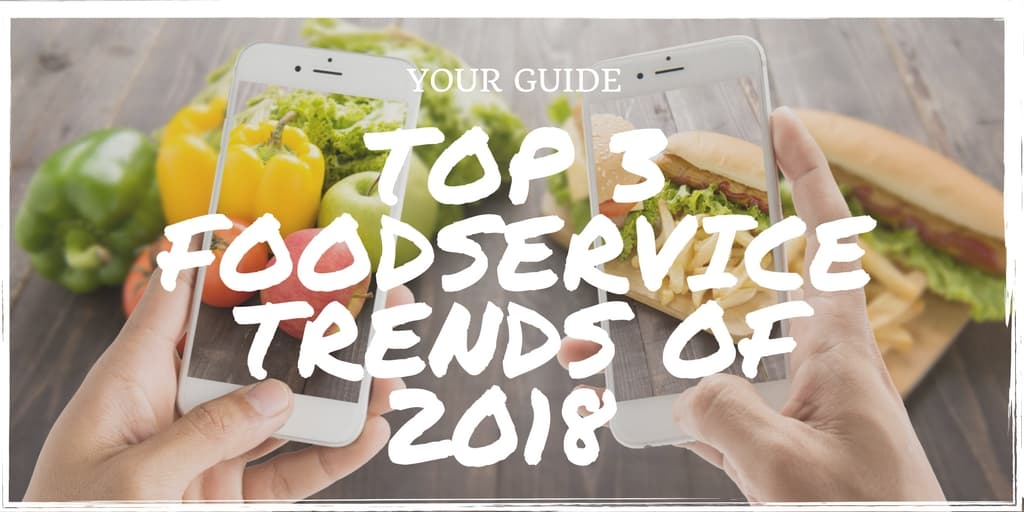 Foodservice Trends of 2018