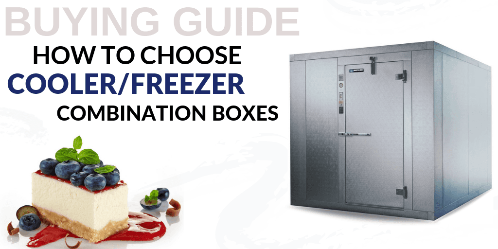 Buying Guide: How to Choose Walk-in Cooler/Freezer Combination Boxes for Your Foodservice Establishment