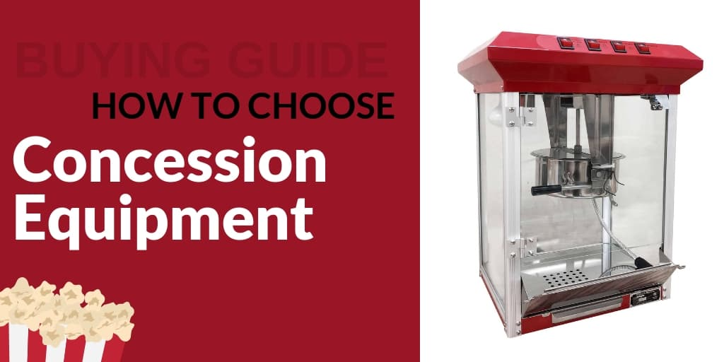 Buying Guide: How to Choose Concession Equipment for Your Foodservice Establishment