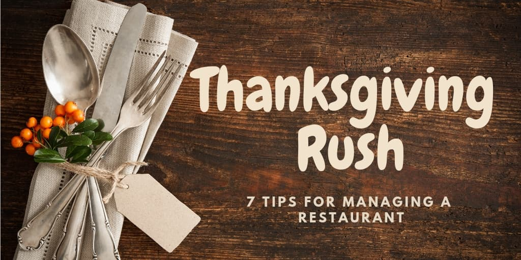 7 Tips for Managing a Restaurant with Ease During Thanksgiving Rush