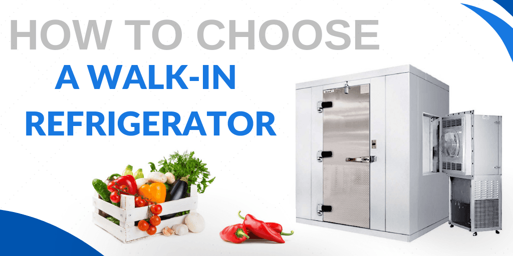 Buying Guide: How to Choose a Walk-In Refrigerator for Your Foodservice Establishment